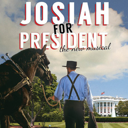 Josiah for President | Blue Gate Theatre | Shipshewana, Indiana