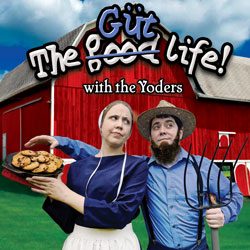 The Güt Life (distanced) | Blue Gate Theatre | Shipshewana, Indiana