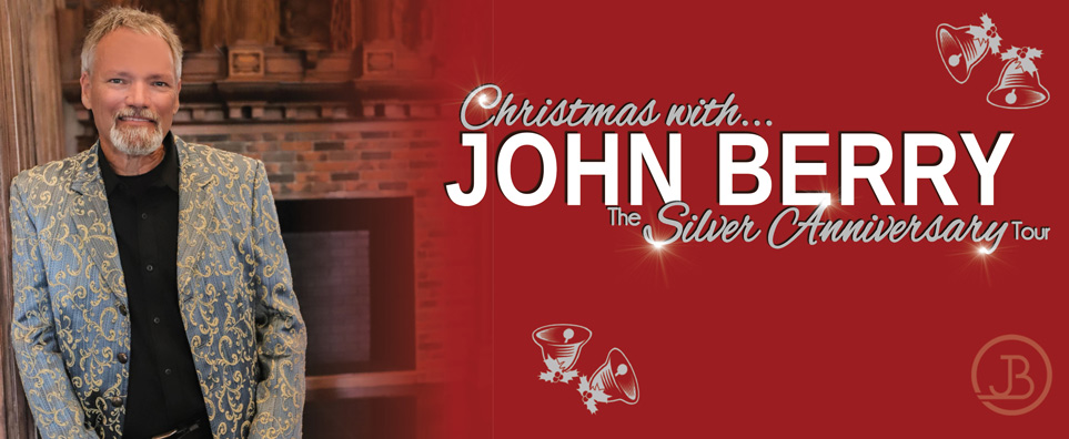 John Berry Christmas Tour 2019 John Berry   Tickets & Info   November 29, 2019 | Blue Gate