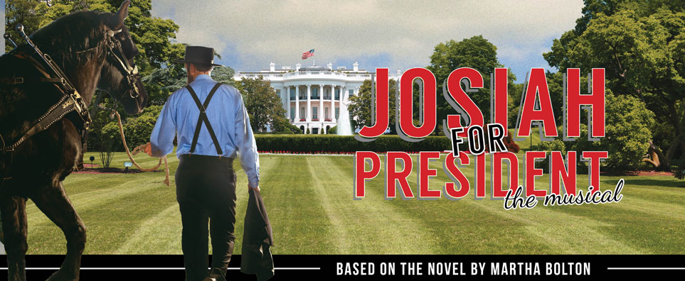 Josiah For President The New Musical Can Plain Love